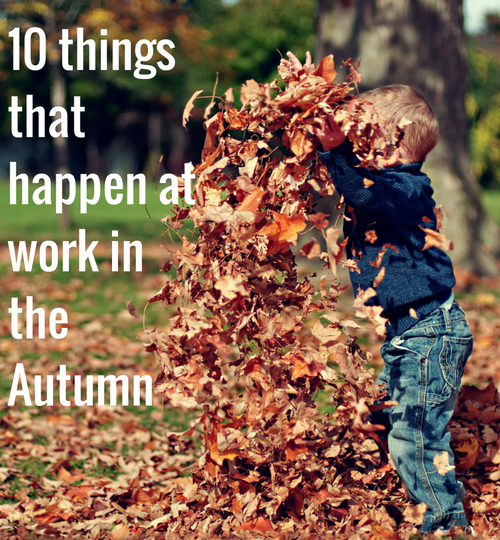 10 things that happen at work in the autumn